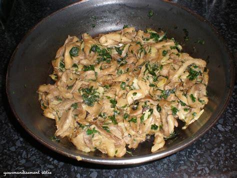 cuisson des pleurotes recette de cuisine pleurotes à l 39 ail et persil gourmandisement vôtre
