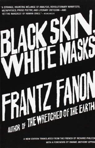 black skin white masks  frantz fanon reviews discussion bookclubs lists