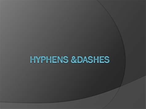 Hyphens &dashes(1