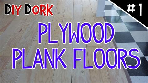 diy  budget plywood plank floors part    youtube