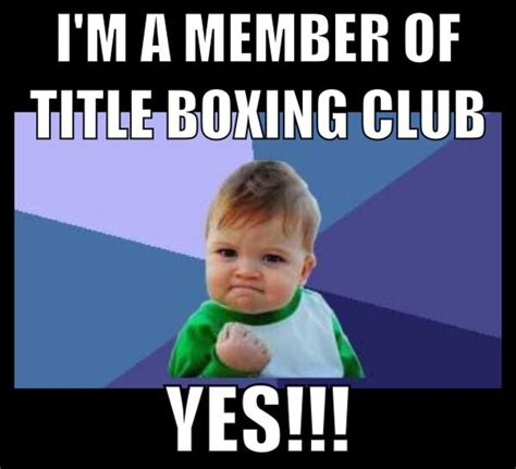 Meme Boxing - 40 best images about title boxing club memes on pinterest kickboxing classes funny motivation