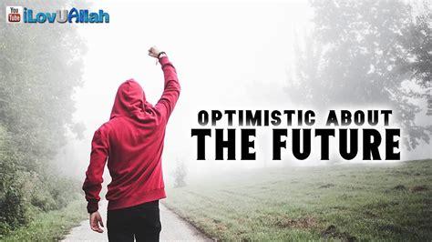 Optimistic About The Future | Nouman Ali Khan - YouTube