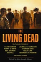 About the Anthology - The Living Dead : The Living Dead