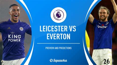 Leicester v Everton prediction, team news, preview ...