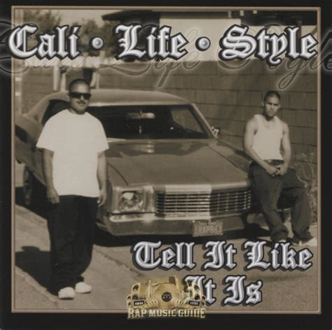 Cali Life Style  Tell It Like It Is Cds  Rap Music Guide