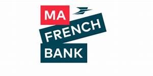 La Poste Ma Banque : ma french bank de la banque postale sera lanc e en 2019 ~ Medecine-chirurgie-esthetiques.com Avis de Voitures