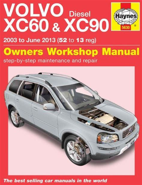 service and repair manuals 2011 volvo xc60 head up display volvo xc60 xc90 diesel 2003 2013 haynes owners service repair manual 0857336304