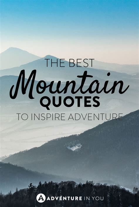 Best Inspired Quotes Best Mountain Quotes To Inspire The Adventure In You