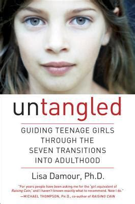 untangled guiding teenage girls    transitions  adulthood  lisa damour