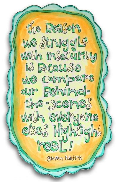 Quote the Reason We Struggle with Insecurity