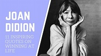 Joan Didion Quotes That You Should Read To Win At Life ...