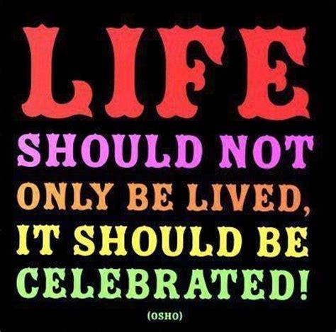 celebrate life quotes   pinterest