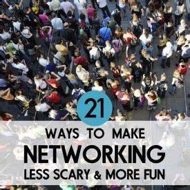ways   networking  scary   fun