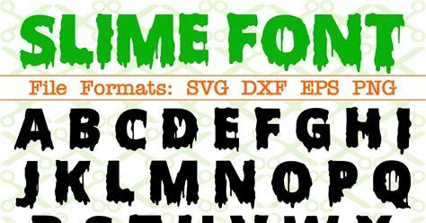 slime font halloween font cricut silhouette files svg dxf eps png monogramsvgcom  svg