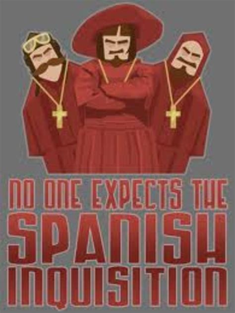 Spanish Inquisition Meme - nobody expects the spanish inquisition know your meme