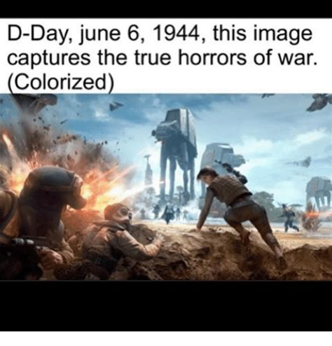 D Day Meme - d day june 6 1944 this image captures the true horrors of war colorized meme on me me