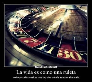la vida es una ruleta y nadie sabe donde acaba