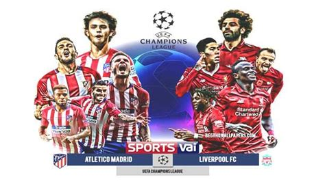 Atletico Madrid vs Liverpool Live Streams Champions League ...