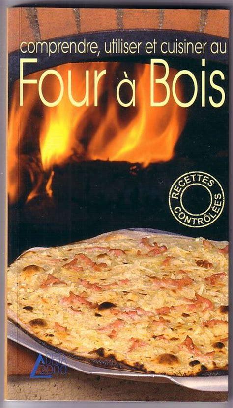 cuisiner au four comprendre utiliser et cuisiner au four à bois catherine tisserant dtr bouquinerie