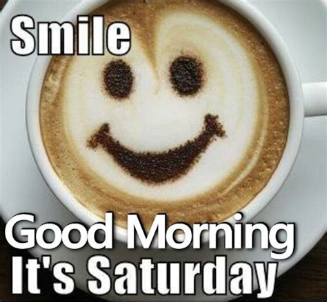 It S Saturday Images Smile Morning It S Saturday Pictures Photos And