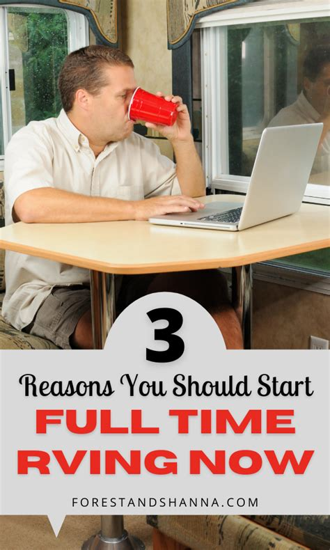 3 Reasons You Should Start Fulltime RVing Now Instead of ...
