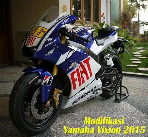 Modification Motor Vixion 2015 by 15 Modifikasi Motor Yamaha New Vixion 2015 Modifikasi