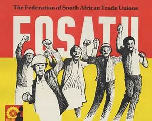 Federation of South African Trade Unions (FOSATU) | South ...