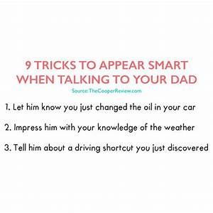 9 Tricks to Appear Smart When Talking to Your Dad
