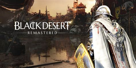 Black Desert ฉลองรีมาสเตอร์เปิดให้เข้าเล่นฟรี 2 สัปดาห์ถึง ...
