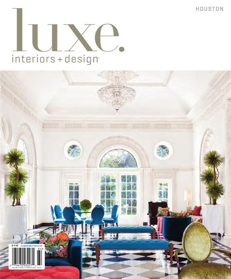 interior decorator houston luxe interiors design houston 20 by sandow media issuu