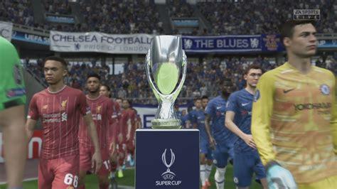 FIFA 20 - Liverpool Vs Chelsea - UEFA Super Cup Final ...