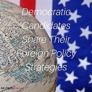 Democratic Candidates Share Their Foreign Policy Strategies