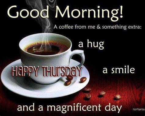 Good Morning Happy Thursday Have A Magnificent Day Coffee Machines Adelaide Green Grano Contact Number Uses Milk Frother Traders Kitchenaid Zt Pills Untuk Ibu Hamil