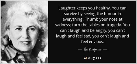 bel kaufman quote laughter keeps you healthy you can survive by seeing the