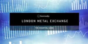 Bitcoin Chart Live Trading At The London Metal Exchange Lme At Commodity Com