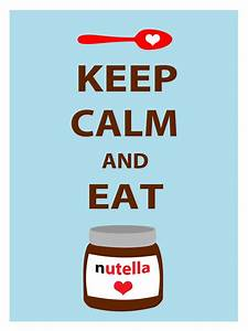 Items similar to Keep Calm and Eat Nutella Poster for your ...