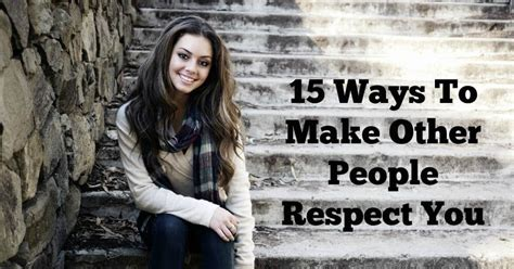 15 Ways To Make Other People Respect You