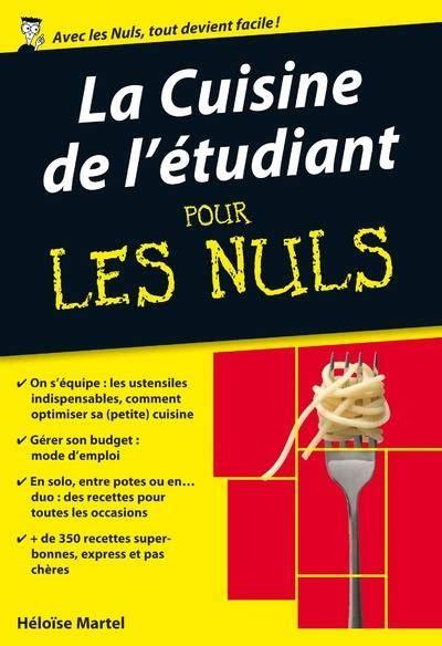 livre de cuisine pour les nuls livre la cuisine de l 233 tudiant pour les nuls poche
