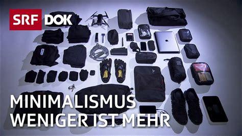 Minimalismus Leben by Minimalistisch Leben Weniger Ist Mehr Doku Srf Dok