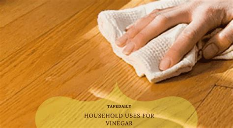 can you use vinegar on wood household uses for vinegar house hold uses of white vinegar