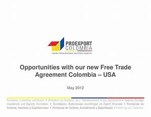 Opportunies with our new Free trade agreement colombia ...