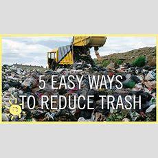 Tips  5 Easy Ways To Reduce Trash! Youtube