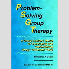 Problemsolving Group Therapy A Group Leader's Guide For Developing And Implementing Group