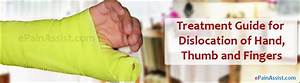 Treatment Guide For Dislocation Of Hand  Thumb And Fingers