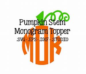 pumpkin stem monogram topper pumpkin stem svg pumpkin stem With monogram pumpkin templates