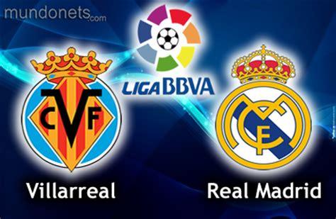 Villarreal – Real Madrid. | Real Madrid Arg