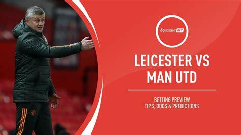 Man U Vs Leicester - Leicester vs Manchester Utd ...