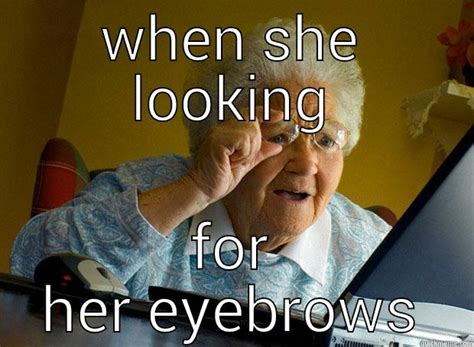 Ewwww Meme - grandma finds the internet memes quickmeme