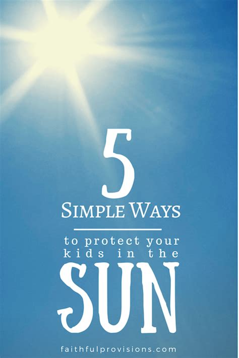 5 Easy Ways To Protect Your Kids From The Sun  Faithful Provisions