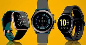 Finest Android Watch  Leading Samsung  Fitbit As Well As